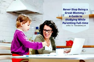 A Guide to Studying While Parenting Full-time