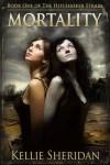 Mortality by Kellie Sheridan