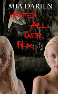 Written All Over Her by Mia Darien