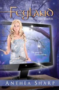 Feyland; The Twilight Kingdom by Anthea Sharp