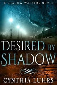 Desired by Shadow by Cynthia Luhrs