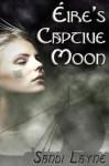 Éire's Captive Moon by Sandi Layne