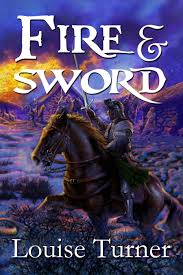 Fire and Sword by Louise Turner
