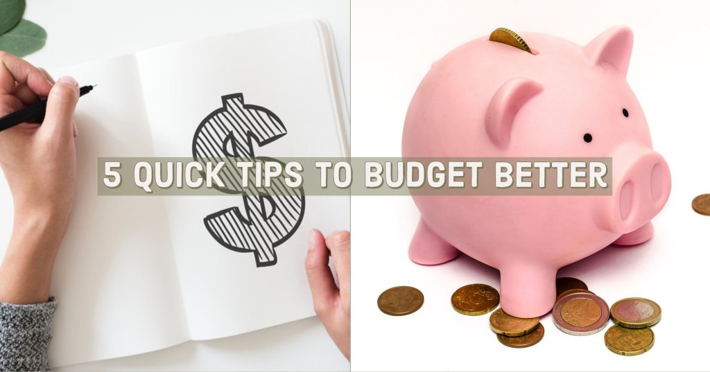 5 Quick Tips to Budget Better