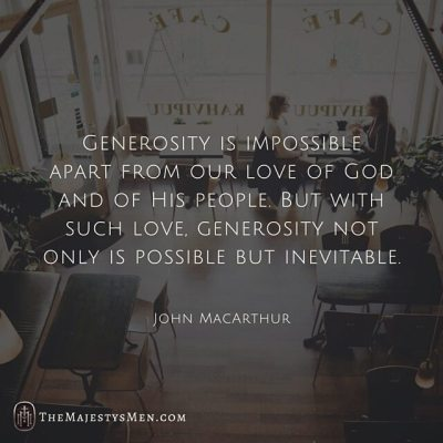 generosity possible inevitable gospel John MacArthur quote graphic image