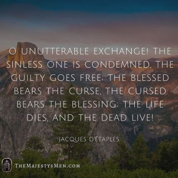 Jacques d'Étaples On The Greatness Of Our Exchange With Christ – [Quote]