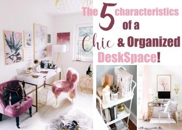 5 characteristics of a chic organized deskspace