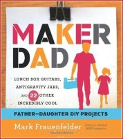 Maker Dad book review from TheMakerMom.com