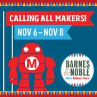 Barnes and Noble National Mini-Maker Faire Weekend 2015
