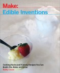 Edible Inventions by Kathy Ceceri. A fun alternative to a traditional cookbook!