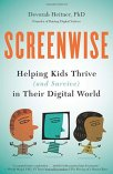 Screenwise: Help Kids Survive and Thrive in the Digital Age