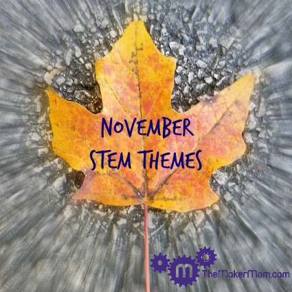 fall stem fun and themes november edition the maker mom