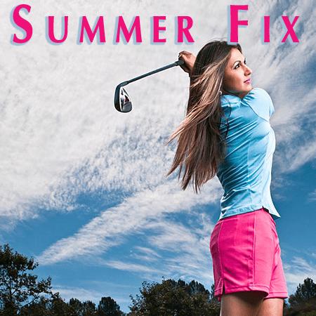 Ladies Summer Fix