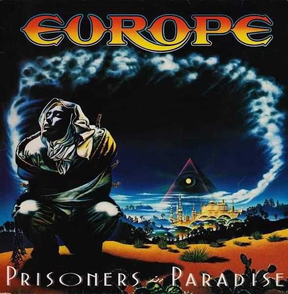 "Europe – ""Prisoners In Paradise"" 28 år."