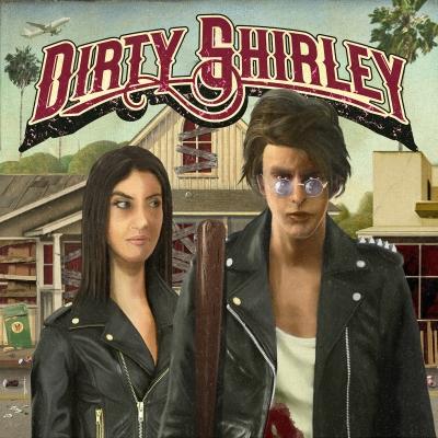 Skivrecension: Dirty Shirley – Dirty Shirley