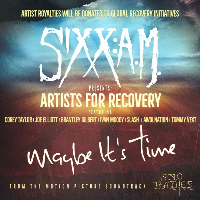 SIXX:A.M och Artists For Recovery presenterar Maybe Its Time
