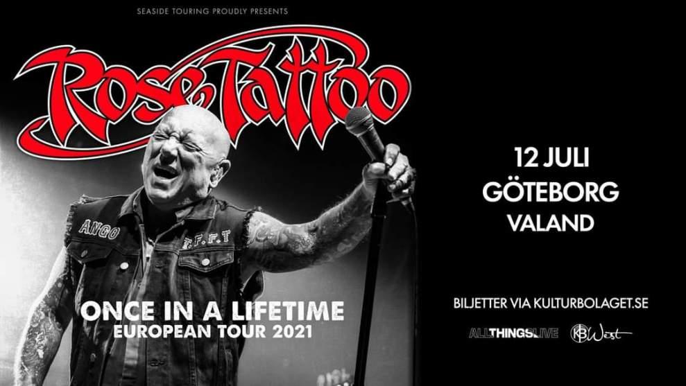 Rose Tattoo till Göteborg och Valand 12 Juli 2021!