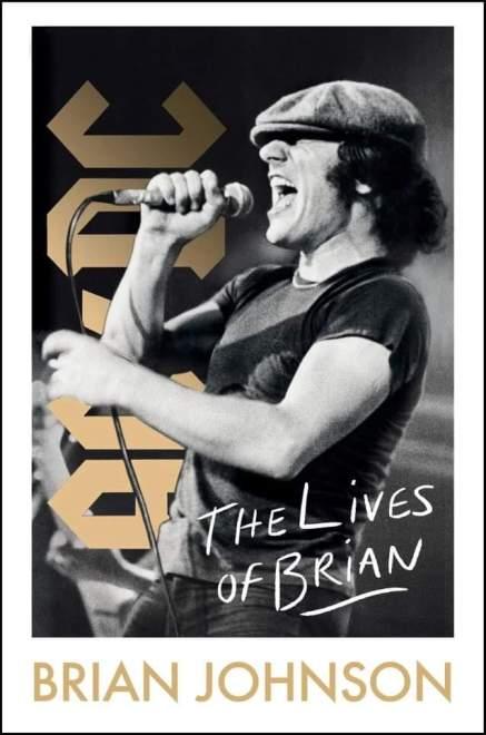 AC / DC-sångaren BRIAN JOHNSON släpper självbiografin  'The Lives Of Brian' i oktober.