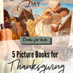 5 Picture Books for Thanksgiving your kids will love. www.themamahoodblog.com