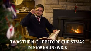 'Twas the night before Christmas in New Brunswick
