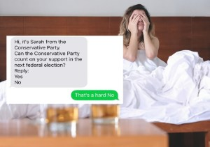 Sarah from the Conservative Party drunk-texts everyone in Canada