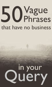 Vague Phrases to avoid in query letters or back cover blurbs
