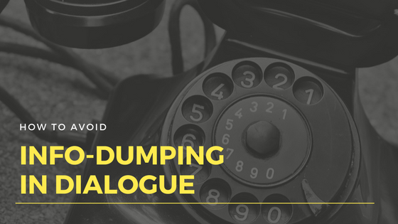 avoid info-dumping in dialogue-www.themanuscriptshredder.com