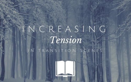 Increasing tension in transition scenes-www.themanuscriptshredder.com