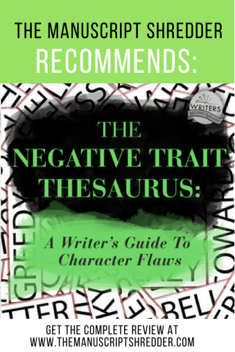 negative trait thesaurus review-www.themanuscriptshredder.com
