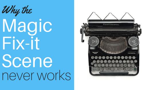 magic fix it scene-www.themanuscriptshredder.com