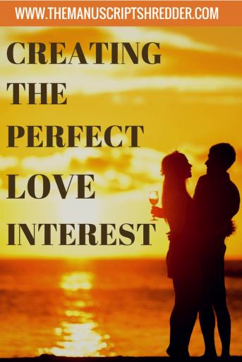 writing the perfect love interest-www.themanuscriptshredder.com