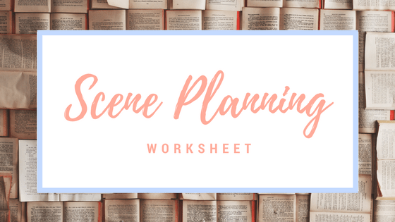 Scene Planning worksheet-www.themanuscriptshredder.com