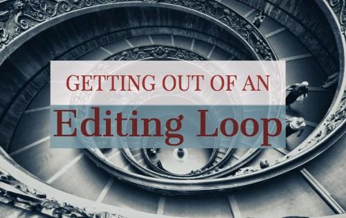 Getting out of an Editing loop-www.themanuscriptshredder.com