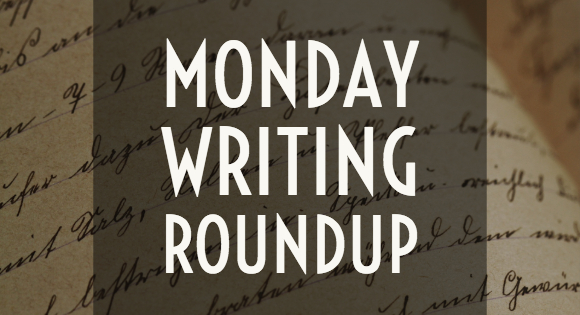 Monday Writing Roundup-August 13
