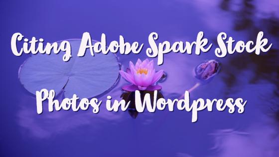 Citing Adobe Spark Photos in Wordpress-www.themanuscriptshredder.com