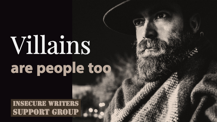 Villains are Characters Too-IWSG
