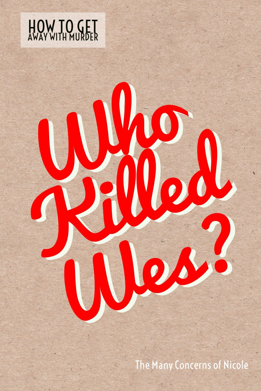 Who Killed Wes?