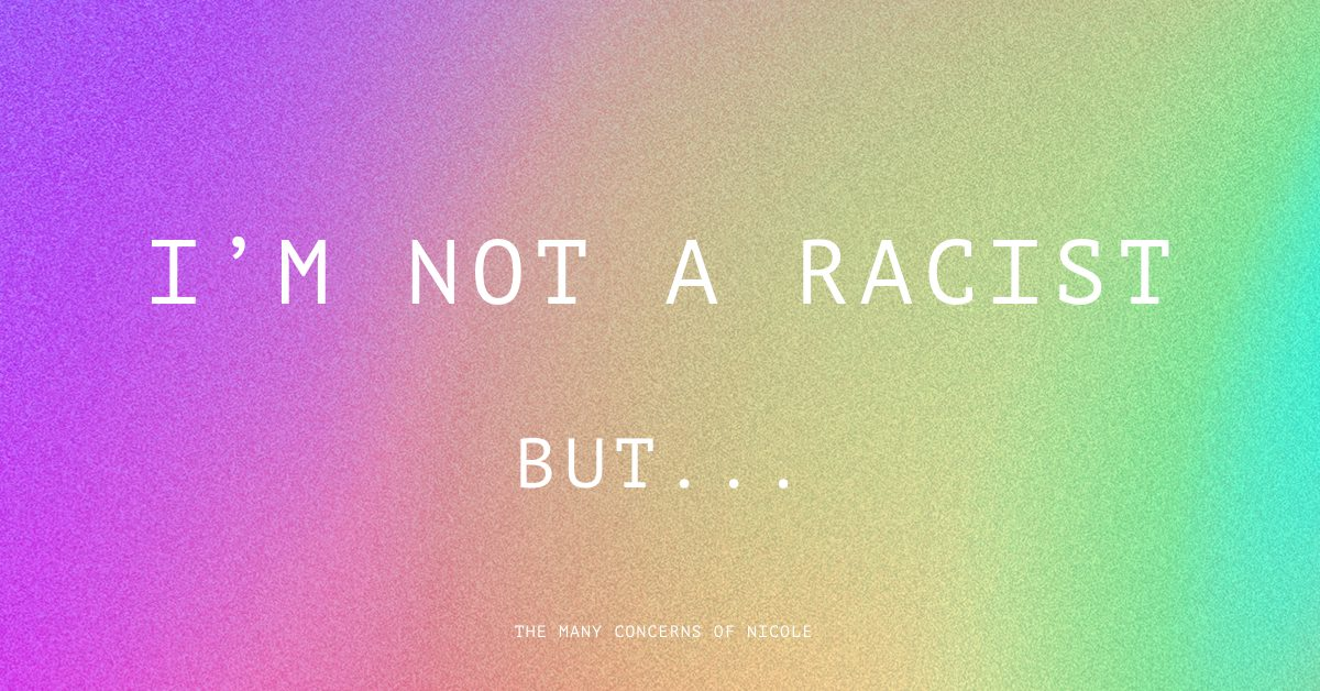 I'm not a racist, but