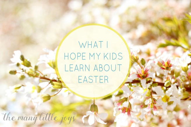 What I Hope my Kids Learn about Easter...A letter to my boys