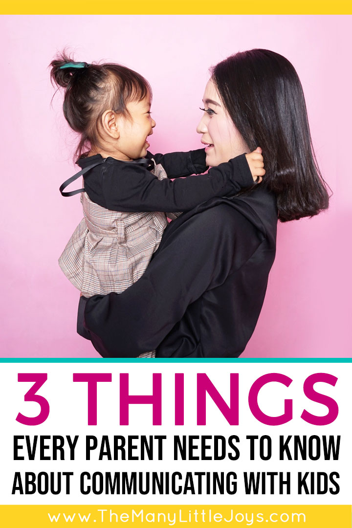 As parents, the words we speak to our children have power to shape their actions and their perceptions of themselves. Here are 3 essential things to know about how to communicate with kids effectively.