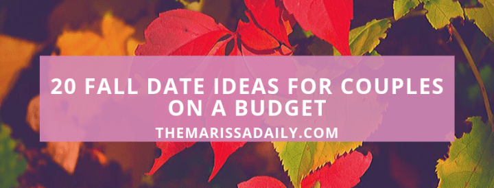 20 Fall Date Ideas for Couples on a Budget (2019)