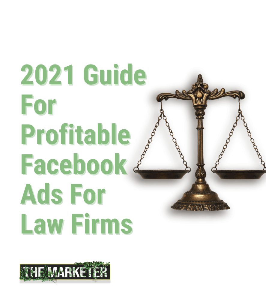 2021 Guide For Setting Up Profitable Facebook Ad Campaigns For Lawyers