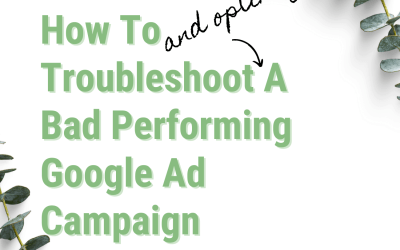How To Troubleshoot & Optimize A Bad Performing Google Ad Campaign