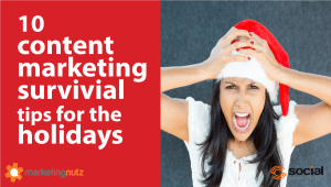 content marketing survival tips for the holidays