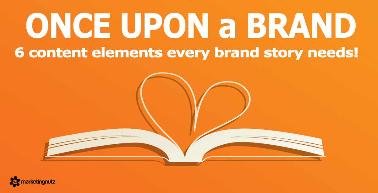 Once Upon a Brand: 6 Content Elements Every Brand Story Needs