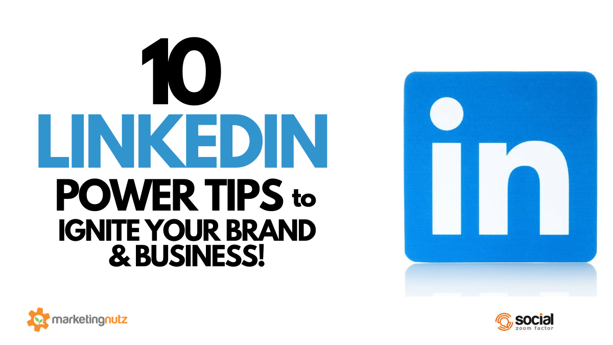 Top 10 LinkedIn Power Tips to Ignite Your Brand and Lead Generation [podcast]