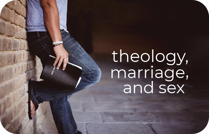 theology, marriage, and sex