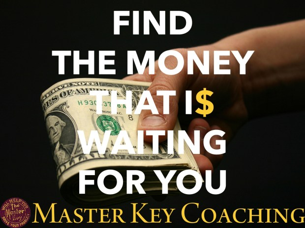 How to Find the Money That Is Waiting For You