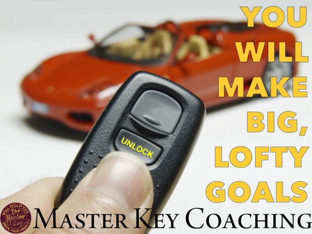 Big, Lofty Goals and You: How to Make and Attain Them