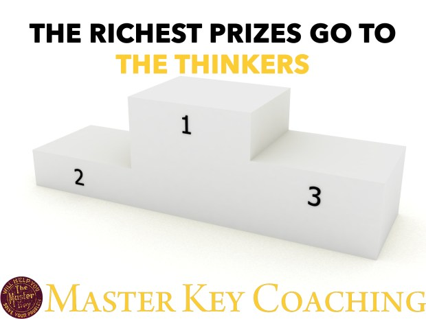 The Richest Prizes Go to the Thinkers - Week Five of The Master Key System by Charles F. Haanel